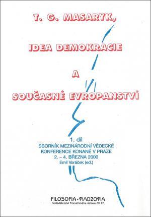 publikace T. G. Masaryk, idea demokracie a současné evropanství I