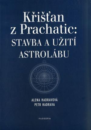 publikace Křišťan z Prachatic: Stavba a Užití astrolábu