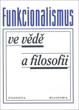 publikace Funkcionalismus ve vědě a filosofii