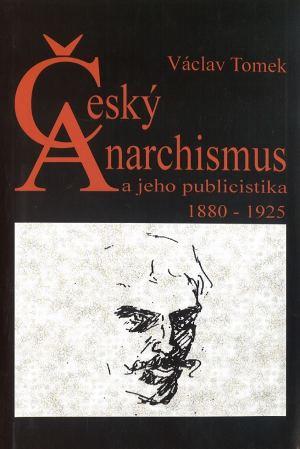 publikace Český anarchismus a jeho publicistika 1880–1925