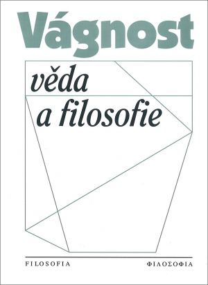 publikace Vágnost, věda a filosofie