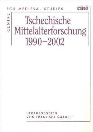 publikace Tschechische mittel-alterforschung 1990-2002