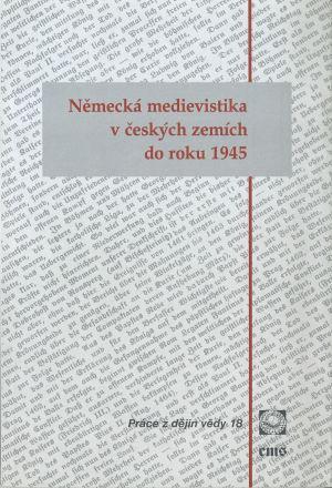 publikace Německá medievistika v českých zemích do roku 1945