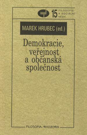 publikace Demokracie, veřejnost a občanská společnost