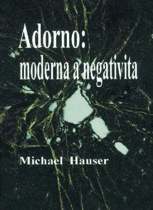 publikace Adorno: moderna a negativita