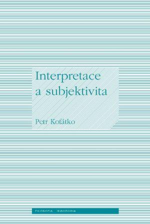 publikace Interpretace a subjektivita