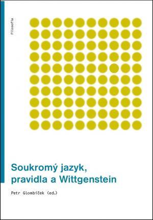 publikace Soukromý jazyk, pravidla a Wittgenstein