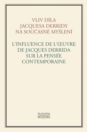 publikace Vliv díla Jacquesa Derridy na současné myšlení