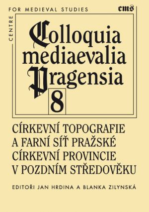publikace Církevní topografie a farní síť pražské církevní provincie v pozdním středověku