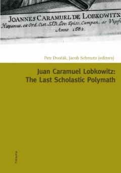 publikace Juan Caramuel Lobkowitz: The Last Scholastic Polymath