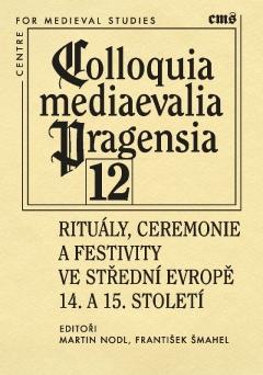 publikace Rituály, ceremonie a festivity ve střední Evropě 14. a 15. století