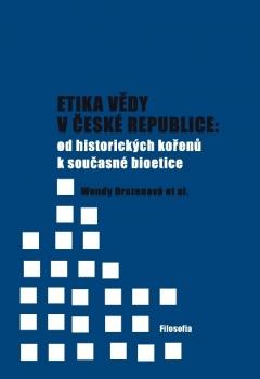 publikace Etika vědy v České republice: od historických kořenů k současné bioetice