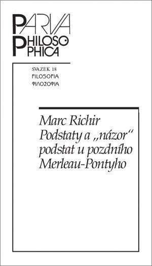 """publikace Podstaty a """"názor"""" podstat u pozdního Merleau-Pontyho"""
