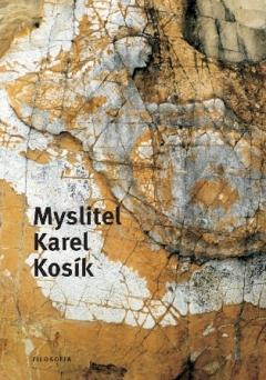 publikace Myslitel Karel Kosík