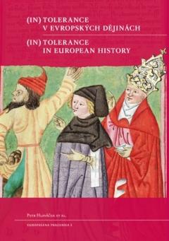 publikace (In)tolerance v evropských dějinách / (In)tolerance in European History
