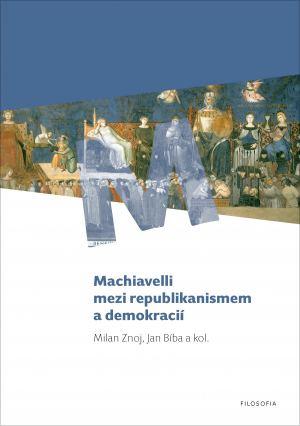 publikace Machiavelli mezi republikanismem a demokracií