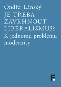 publikace Je třeba zavrhnout liberalismus?