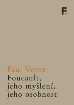 publikace Foucault, jeho myšlení, jeho osobnost