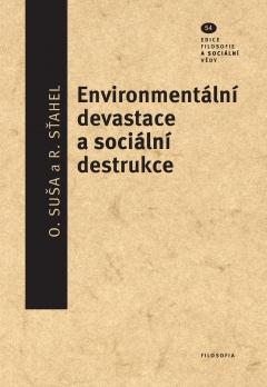 publikace Environmentální devastace a sociální destrukce