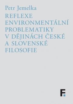 publikace Reflexe environmentální problematiky v dějinách české a slovenské filosofie