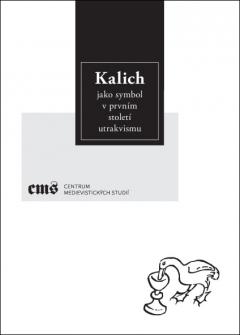publikace Kalich jako symbol v prvním století utrakvismu