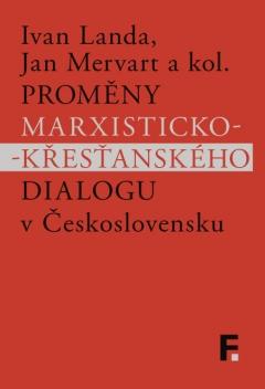 publikace Proměny marxisticko-křesťanského dialogu v Československu