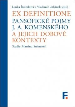publikace Ex definitione. Pansofické pojmy J. A. Komenského a jejich dobové kontexty