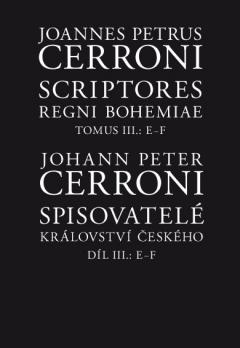 obálka publikace Scriptores regni Bohemiae / Spisovatelé království českého III, E–F