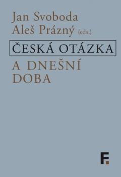 publikace Česká otázka a dnešní doba