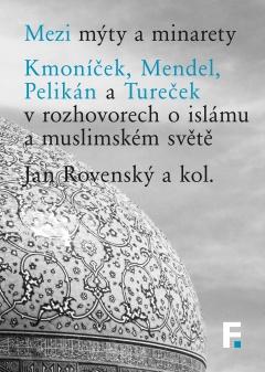 publikace Mezi mýty a minarety