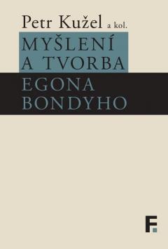 publikace Myšlení a tvorba Egona Bondyho