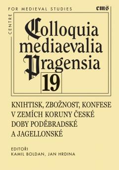 obálka publikace Knihtisk, zbožnost, konfese v zemích Koruny české doby poděbradské a jagellonské