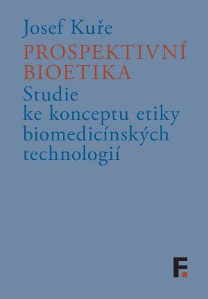 obálka publikace Prospektivní bioetika