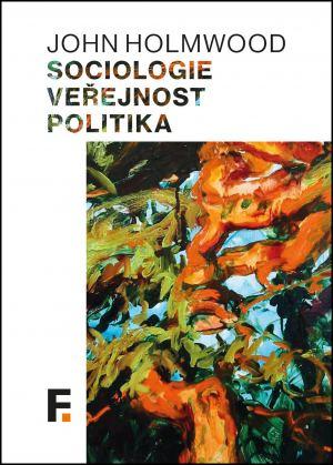 publikace Sociologie, veřejnost, politika