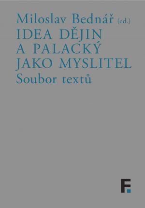 obálka publikace Idea dějin a Palacký jako myslitel