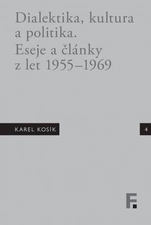 obálka publikace Karel Kosík. Dialektika, kultura a politika