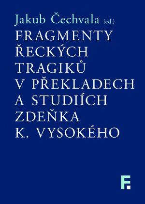 publikace Fragmenty řeckých tragiků v překladech a studiích Zdeňka K. Vysokého