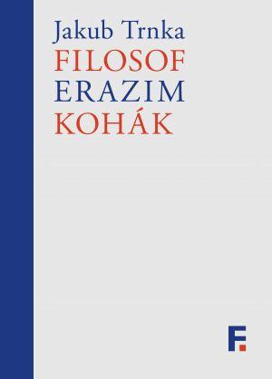 publikace Filosof Erazim Kohák