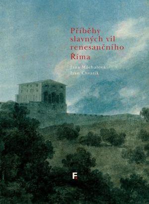 obálka publikace Příběhy slavných vil renesančního Říma