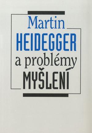 publikace Martin Heidegger a problémy myšlení