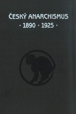 publikace Český anarchismus 1890–1925