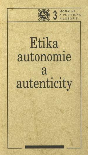 publikace Etika autonomie a autenticity