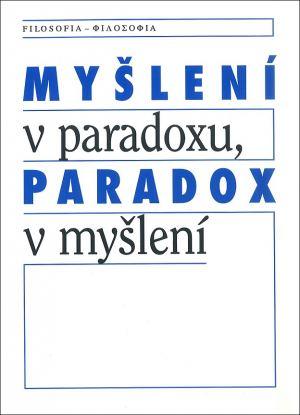 publikace Myšlení v paradoxu, paradox v myšlení