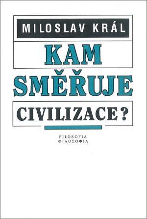 publikace Kam směřuje civilizace?