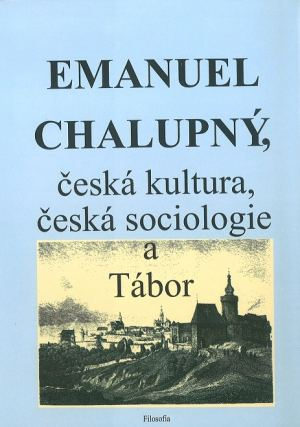 publikace Emanuel Chalupný, česká kultura, česká sociologie a Tábor